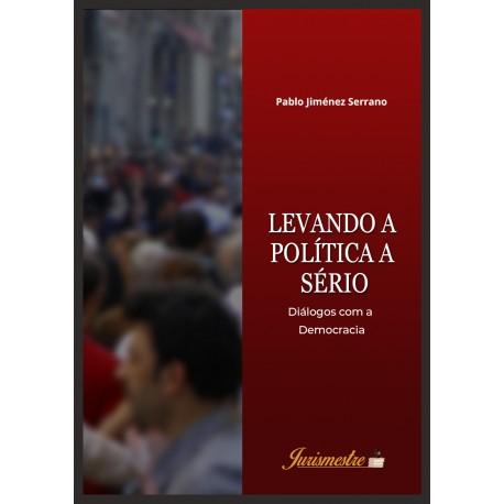 Levando a Política a Sério: diálogos com a democracia
