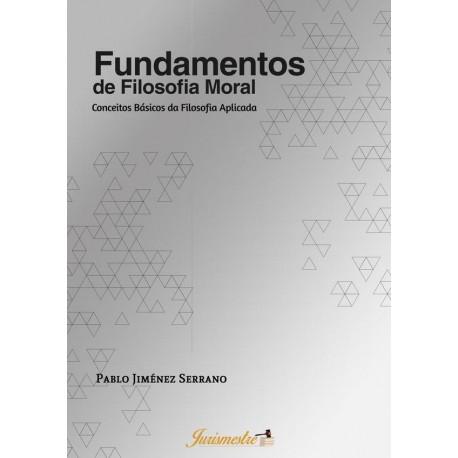 Fundamentos de Filosofia Moral: Conceitos Básicos da Filosofia Aplicada