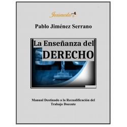 La Enseñanza del Derecho: manual destinado a la recualificación del trabajo docente