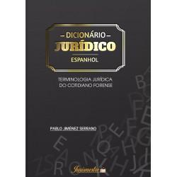 Dicionário Jurídico Espanhol: Terminologia Jurídica do Cotidiano Forense