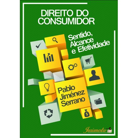 Direito do Consumidor: sentido, alcance e efetividade