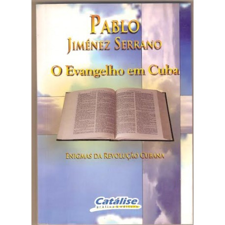 O Evangelho em Cuba: Enigmas da Revolução Cubana